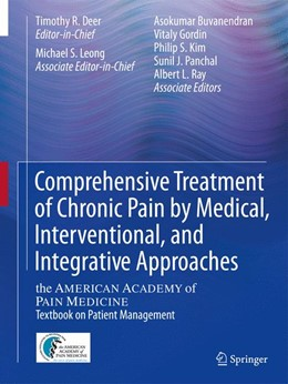 Abbildung von Deer / Leong / Buvanendran / Gordin / Kim / Panchal / Ray | Comprehensive Treatment of Chronic Pain by Medical, Interventional, and Integrative Approaches | 2013 | The AMERICAN ACADEMY OF PAIN M...