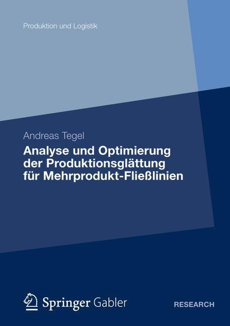 Analyse und Optimierung der Produktionsglättung für Mehrprodukt-Fließlinien | Tegel | 1. Auflage 2012, 2012 | Buch (Cover)