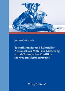 Abbildung von Grötzbach | Techniktransfer und kultureller Austausch als Mittel zur Milderung sozial-ökologischer Konflikte im Modernisierungsprozess | 2012 | 7