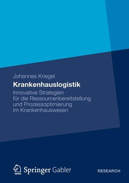 Abbildung von Kriegel | Krankenhauslogistik | 1. Auflage 2012 | 2012 | Innovative Strategien für die ...