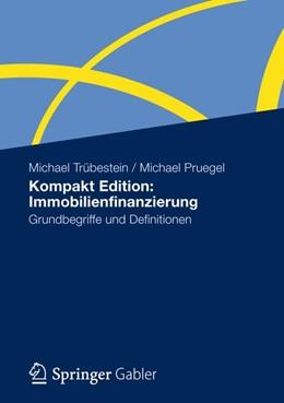 Abbildung von Trübestein / Pruegel | Kompakt Edition: Immobilienfinanzierung | 2012 | Grundbegriffe und Definitionen