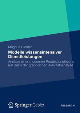 Abbildung von Richter | Modelle wissensintensiver Dienstleistungen | 1. Auflage 2012 | 2012 | Ansätze einer modernen Produkt...