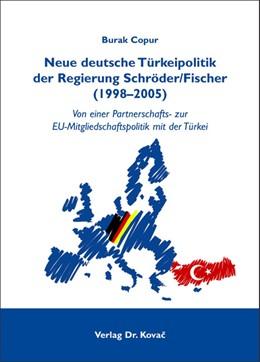 Abbildung von Copur   Neue deutsche Türkeipolitik der Regierung Schröder/Fischer (1998-2005)   2012   Von einer Partnerschafts- zur ...   15