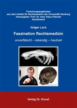 Abbildung von Lach / Püschel | Faszination Rechtsmedizin | 2012 | unverfälscht – lebendig – haut... | Sonderband