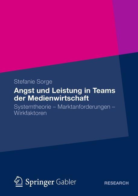 Angst und Leistung in Teams der Medienwirtschaft | Sorge, 2012 | Buch (Cover)