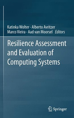 Abbildung von Wolter / Avritzer / Vieira / van Moorsel | Resilience Assessment and Evaluation of Computing Systems | 2012