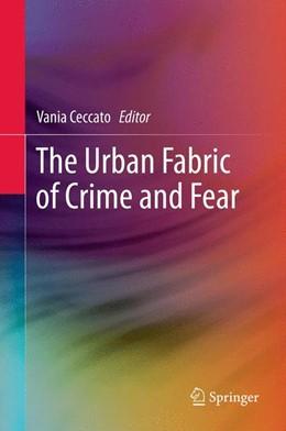 Abbildung von Ceccato   The Urban Fabric of Crime and Fear   2012