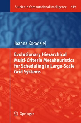 Abbildung von Kolodziej   Evolutionary Hierarchical Multi-Criteria Metaheuristics for Scheduling in Large-Scale Grid Systems   2012   419