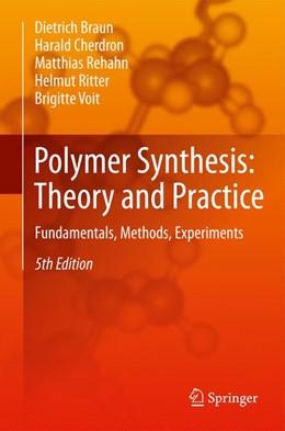 Abbildung von Braun / Cherdron / Rehahn | Polymer Synthesis: Theory and Practice | 2012 | Fundamentals, Methods, Experim...