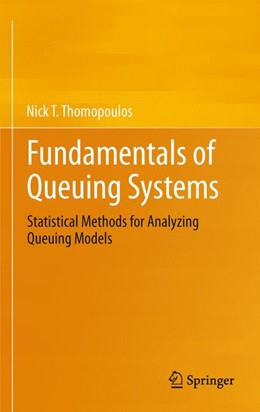 Abbildung von Thomopoulos   Fundamentals of Queuing Systems   2012   Statistical Methods for Analyz...