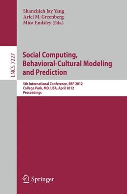Abbildung von Yang / Greenberg / Endsley | Social Computing, Behavioral-Cultural Modeling and Prediction | 2012