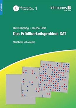 Abbildung von Schöning / Torán | Das Erfüllbarkeitsproblem SAT | 1. Auflage | 2012 | beck-shop.de