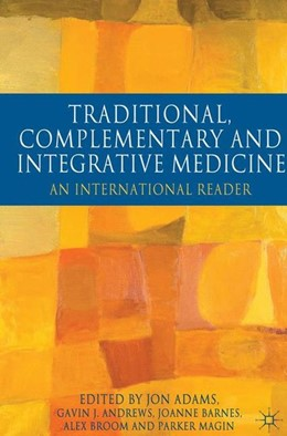 Abbildung von Adams / Andrews / Barnes | Traditional, Complementary and Integrative Medicine | 2012 | 2012 | An International Reader
