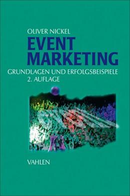 Abbildung von Nickel | Eventmarketing | 2., vollständig überarbeitete Auflage | 2007 | Grundlagen und Erfolgsbeispiel...