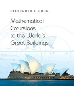 Abbildung von Hahn | Mathematical Excursions to the World's Great Buildings | 2012
