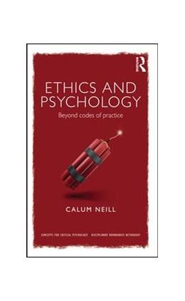 Abbildung von Neill | Ethics and Psychology | 2016 | Beyond Codes of Practice
