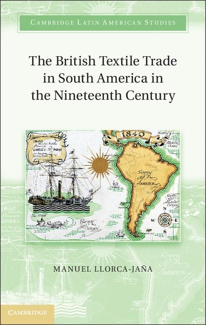 Abbildung von Llorca-Jaña   The British Textile Trade in South America in the Nineteenth Century   2012