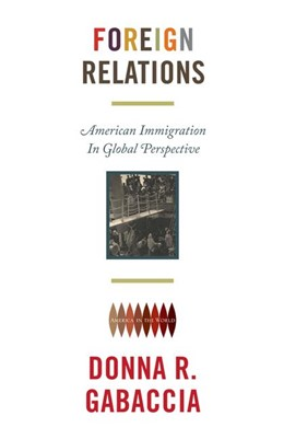 Abbildung von Gabaccia | Foreign Relations | 2012 | American Immigration in Global...