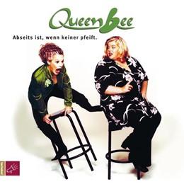 Abbildung von Queen Bee   Abseits ist, wenn keiner pfeift   2005