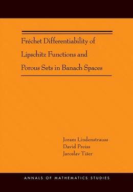 Abbildung von Lindenstrauss / Preiss | Fréchet Differentiability of Lipschitz Functions and Porous Sets in Banach Spaces (AM-179) | 2012