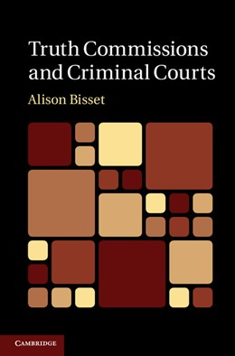 Abbildung von Bisset | Truth Commissions and Criminal Courts | 2012