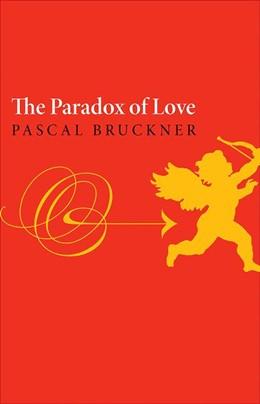 Abbildung von Bruckner | The Paradox of Love | 2012