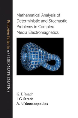 Abbildung von Roach / Stratis / Yannacopoulos | Mathematical Analysis of Deterministic and Stochastic Problems in Complex Media Electromagnetics | 2012