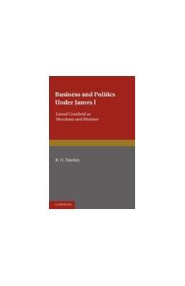 Abbildung von Tawney | Business and Politics under James I | 2012 | Lionel Cranfield as Merchant a...