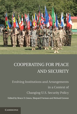Abbildung von Jones / Gowan / Forman | Cooperating for Peace and Security | 2012 | Evolving Institutions and Arra...