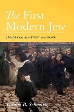 Abbildung von Schwartz | The First Modern Jew | 2012 | Spinoza and the History of an ...