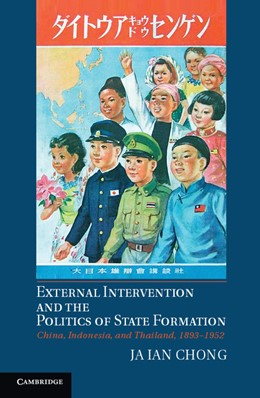 Abbildung von Chong | External Intervention and the Politics of State Formation | 2012 | China, Indonesia, and Thailand...