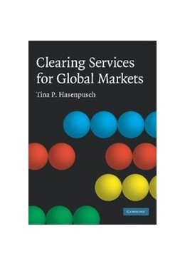 Abbildung von Hasenpusch | Clearing Services for Global Markets | 2012 | A Framework for the Future Dev...