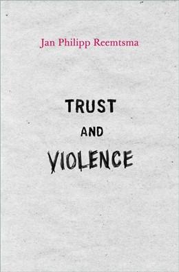 Abbildung von Reemtsma | Trust and Violence | 2012