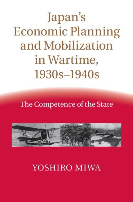 Abbildung von Miwa | Japan's Economic Planning and Mobilization in Wartime, 1930s–1940s | 2015