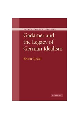 Abbildung von Gjesdal | Gadamer and the Legacy of German Idealism | 1. Auflage | 2012 | beck-shop.de