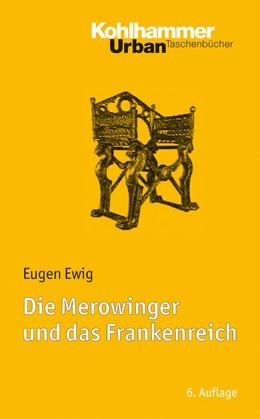 Abbildung von Ewig | Die Merowinger und das Frankenreich | 6., aktualisierte Auflage | 2012 | Mit Literaturnachträgen | 392
