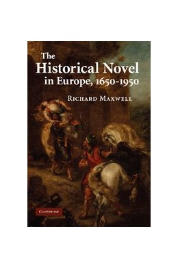 Abbildung von Maxwell | The Historical Novel in Europe, 1650-1950 | 2012