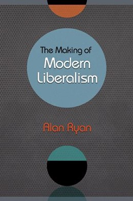 Abbildung von Ryan | The Making of Modern Liberalism | 2012