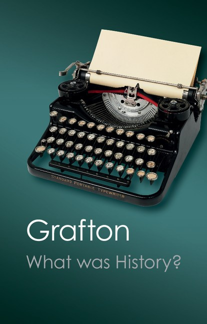 Abbildung von Grafton | What Was History? | 2012