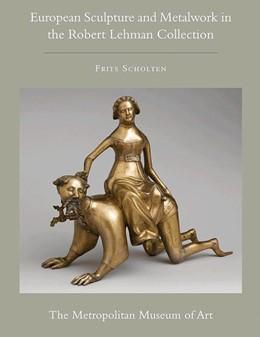 Abbildung von Scholten | The Robert Lehman Collection at The Metropolitan Museum of Art | 2012 | Volume XII: European Sculpture...