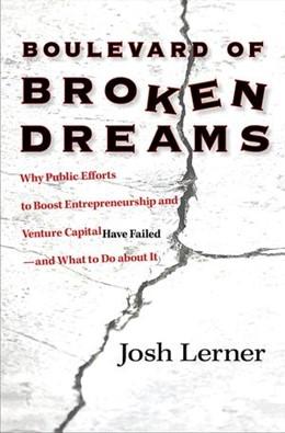 Abbildung von Lerner | Boulevard of Broken Dreams | 2012 | Why Public Efforts to Boost En...