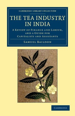 Abbildung von Baildon | The Tea Industry in India | 2012 | A Review of Finance and Labour...