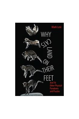 Abbildung von Levi | Why Cats Land on Their Feet | 2012 | And 76 Other Physical Paradoxe...