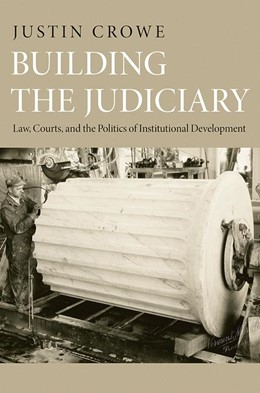 Abbildung von Crowe | Building the Judiciary | 2012 | Law, Courts, and the Politics ...