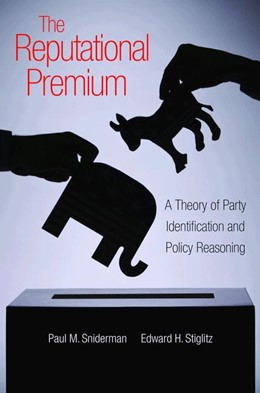 Abbildung von Sniderman / Stiglitz | The Reputational Premium | 2012 | A Theory of Party Identificati...