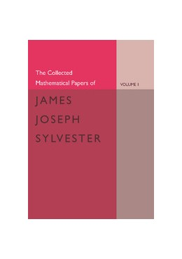 Abbildung von Sylvester / Baker | The Collected Mathematical Papers of James Joseph Sylvester: Volume 1, 1837-1853 | 2012