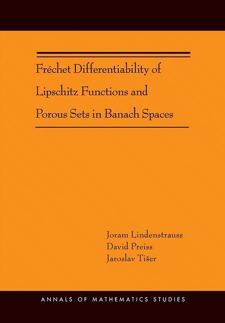 Abbildung von Lindenstrauss / Preiss   Fréchet Differentiability of Lipschitz Functions and Porous Sets in Banach Spaces (AM-179)   2012