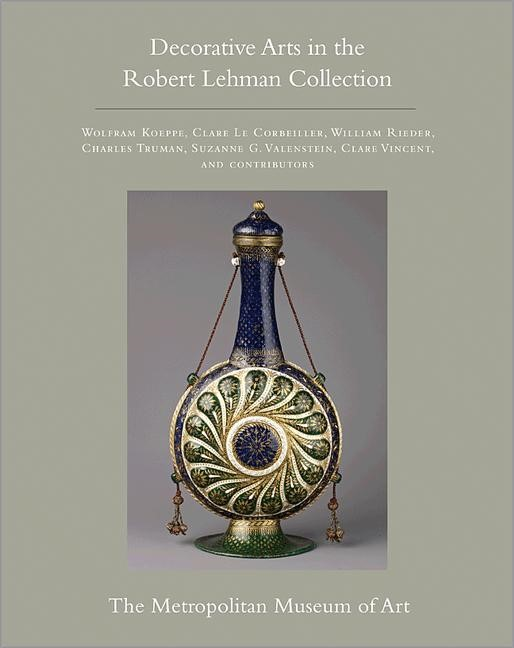 Abbildung von Koeppe / Le Corbeiller / Rieder | The Robert Lehman Collection at The Metropolitan Museum of Art: Volume XV | 2012