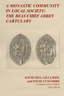 Abbildung von Hey / Liddy / Luscombe | A Monastic Community in Local Society: The Beauchief Abbey Cartulary | 2012 | 40