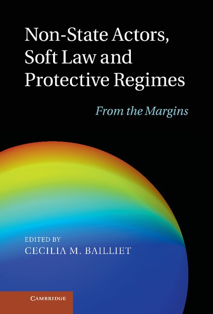 Abbildung von Bailliet | Non-State Actors, Soft Law and Protective Regimes | 2012